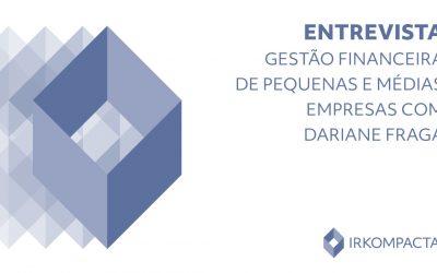 Conversa com Dariane Fraga sobre Gestão Financeira de Pequenas e Médias Empresas